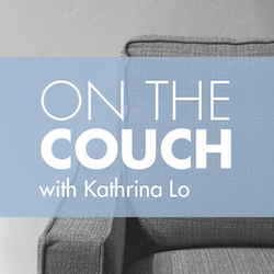 On the Couch with Kathrina Lo: Online